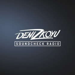 Deniz Koyu pres. Soundcheck Radio: Episode 065