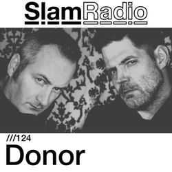 #SlamRadio - 124 - Donor