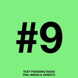 Test Pressing Radio / #9 / Apiento & Phil Mison