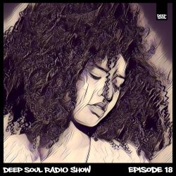 DEEP SOUL RADIO SHOW – EPISODE 18