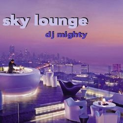 DJ Mighty - Sky Lounge