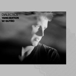 Dialectics 008 - GuyRo Mix - Yang Edition