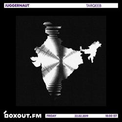 Juggernaut 023 - Tarqeeb [22-02-2019]