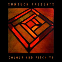 Sumsuch presents Colour and Pitch V1 (DJ Mix)