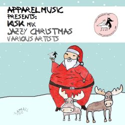 Apparel Music presents: Kisk mix Jazzy Christmas V.A.