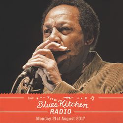 THE BLUES KITCHEN RADIO: 21 AUGUST 2017