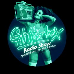 Glitterbox Radio Show 033: w/ Late Nite Tuff Guy