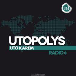 Uto Karem - Utopolys Radio 014 (February 2013)