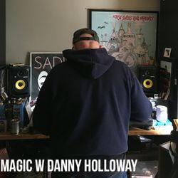 MAGIC (11.20.19) w Danny Holloway