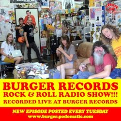 Burger Records Rock & Roll Radio Show - Season 2 - Episode 30
