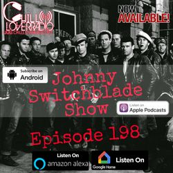 The Johnny Switchblade Show #198