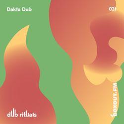 Dub Rituals 021 - Dakta Dub [07-06-2018]