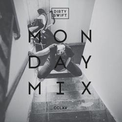 #MondayMix 265 by @dirtyswift - 28.Jan.2019 (Live Mix)