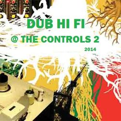 Dub Hi Fi @ The Controls 2