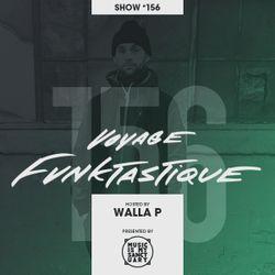 VOYAGE FUNKTASTIQUE - Show #156 (Hosted by Walla P)