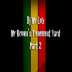 Mr Brown's Tenement Yard (Part 2)