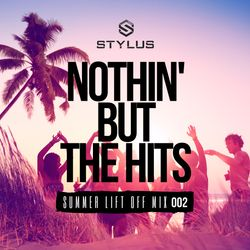 @DjStylusUK - Nothin' But The Hits - Summer Lift Off Mix 002 (New R&B / HipHop / Reggae & Afrobeats)