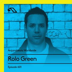 Anjunabeats Worldwide 601 with Rolo Green