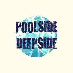POOLSIDE DEEPSIDE