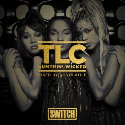 TLC - Sumthin' Wicked