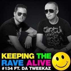 Keeping The Rave Alive Episode 134 featuring Da Tweekaz