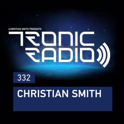 Tronic Podcast 332 with Christian Smith