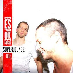 Bespoke Musik Radio 002 : Superlounge