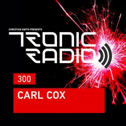 Tronic Podcast 300 with Carl Cox