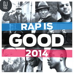 RAP IS GOOD 2014