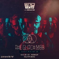 ROQ N BEATS with JEREMIAH RED 5.12.18 - GUEST MIX: GLITCH MOB