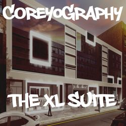 COREYOGRAPHY | THE XL SUITE