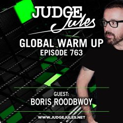 JUDGE JULES PRESENTS THE GLOBAL WARM UP EPISODE 763