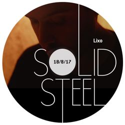 Solid Steel Radio Show 18/8/2017 Hour 2 - Lixo