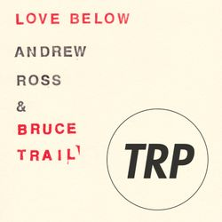 LOVE BELOW W/ BRUCE TRAIL - JULY 27 - 2016