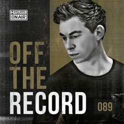 Hardwell On Air - Off The Record 089