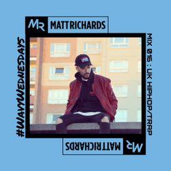 #WavyWednesdays MIX 016  @DJMATTRICHARDS