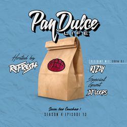 """The Pan Dulce Life"" With DJ Refresh - Season 4 Episode 13 Feat. DJ Zay & DJ Loops"