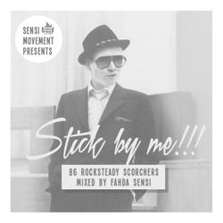 SENSI MOVEMENT PRESENTS 86 ROCKSTEADY SCORCHERS - STICK BY ME