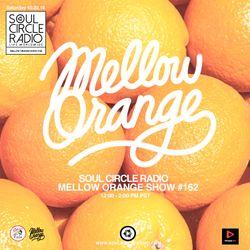 Mellow Orange Takeover Part II Show #162