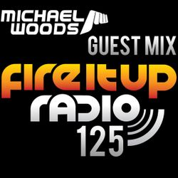 FIUR125 / Michael Woods Guest Mix / Fire It Up 125