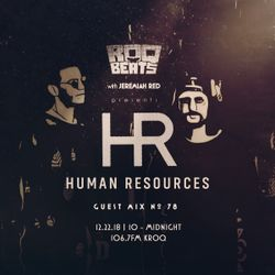ROQ N BEATS with JEREMIAH RED 12.22.18 - GUEST MIX: HUMAN RESOURCES