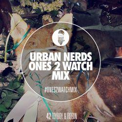 Toyboy & Robin - Urban Nerds #Ones2Watch Mix