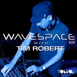 Rondo presents Tim Robert - Wavespace 028 - January