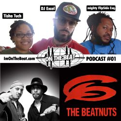 EXCEL, Flipside & Tisha Tuch - On The Beat Podcast 001 - THE BEATNUTS