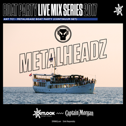 Ant TC1 - Metalheadz Boat Party (Continuum set) - Outlook 2017 Live Series