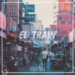El. Train | Trickstar Radio|Show #001 W/ Miki Rose & Husky