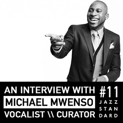 Jazz Standard: Vocalist and Curator Michael Mwenso