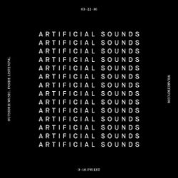 ARTIFICIAL SOUNDS - MARCH 22 - 2016