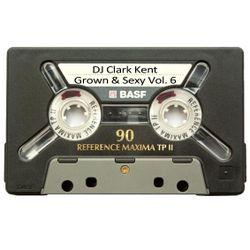DJ Clark Kent Grown & Sexy Vol. 6