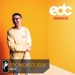 Melé – EDC Mexico 2018 Mix